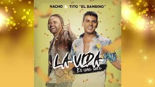 Nacho Feat. Tito El Bambino   La Vida Es Una Sola  (Audio)