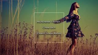 Münchener Freiheit   Ohne Dich (David Tronix Remix)