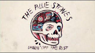 The Blue Stones - Shakin' Off The Rust [Official Lyric Video