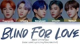AB6IX (에이비식스)   'BLIND FOR LOVE' (Color Coded Lyrics EngRomHan가사)