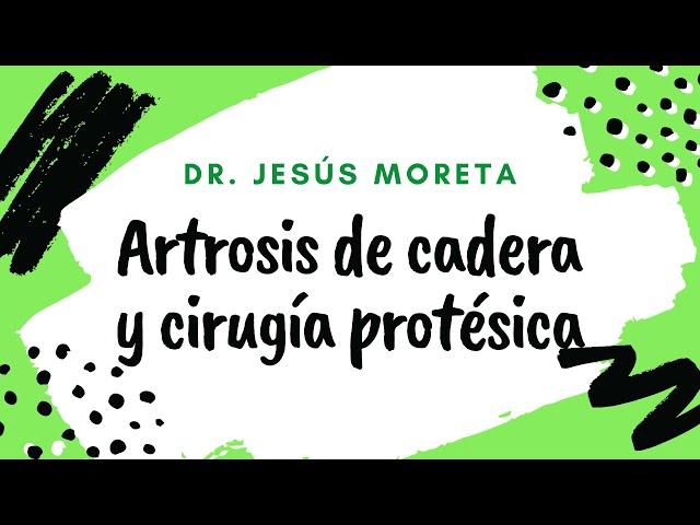 Artrosis de cadera y cirugía protésica - Jesús Moreta Suárez