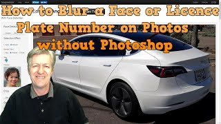 How to Blur a Face or Licence Plate Number on Photos without Photoshop