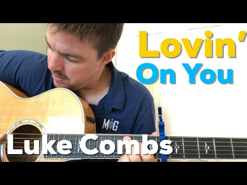 Lovin' On You | Luke Combs | Beginner Guitar Lesson