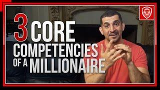 Millionaire Entrepreneur- 3 Core Competencies