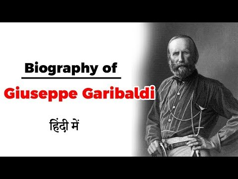 Biography of Giuseppe Garibaldi, Italian General who played a pivotal role in Italian unification