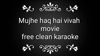 Mujhe haq hai free clean karaoke from movie vivah - YouTube