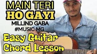 Main teri ho gayi - millind gaba - guitar chord lesson - guitar cover - music mg