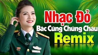 bac-dang-cung-chung-chau-hanh-quan-remix-nhac-do-cach-mang-tien-chien-dj-remix-bass-cang-cuc-manh