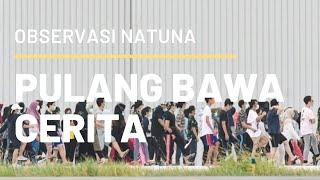 Observasi Natuna, Pulang Bawa Cerita