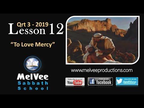Lesson 12 - To Love Mercy    MelVee Sabbath School - Q3 2019