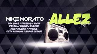 Mike Morato - Allez (Mashup)