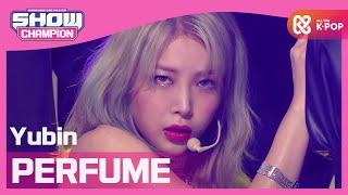 [Show Champion] [COMEBACK] 유빈 - 향수 (Yubin - PERFUME) l EP.381