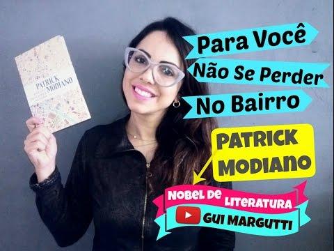 Para Você Não Se Perder No Bairro - Patrick Modiano - Nobel de Literatura - Gui Margutti Dica
