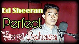 Perfect - Ed Sheeran ( Versi Bahasa Indonesia ) By Ilham Khan