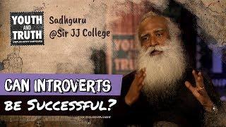 Can Introverts Be Successful?   Sadhguru