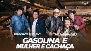 Solevante & Soleny Part. Trio Parada Dura - POT-POURRI: GASOLINA E MULHER E CACHAÇA