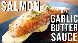 Salmon with Garlic Butter Sauce | SAM THE COOKING GUY