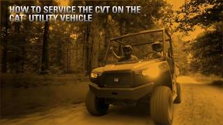 How to Service the CVT on the Cat® Utility Vehicle