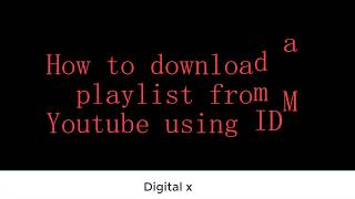 Download a Youtube playlist using IDM