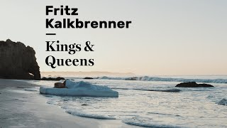 Fritz Kalkbrenner   Kings & Queens