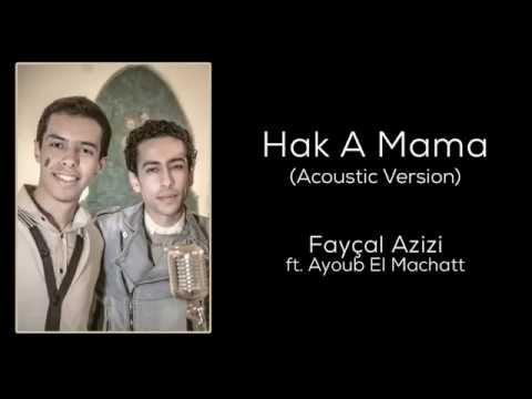 Hak A Mama (Acoustic Version) - Fayçal Azizi feat. Ayoub El Machatt