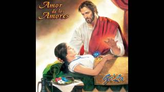 Amor De Los Amores Gela