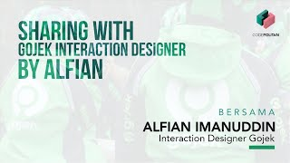 Sharing with Gojek Interaction Designer By Alfian