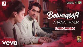Bewaqoofi Lyric Video - Yeh Saali Aashiqui|Armaan Malik