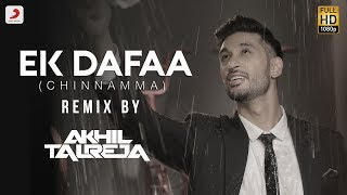 DJ Akhil Talreja Arjun Kanungo Official Remix Video Ek Dafaa Chinnamma Chilkama
