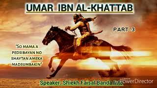 Part -3: So Nambunuwan No Umar Ibn Al-Khattab R.A © Shiekh Faisal Banda Into