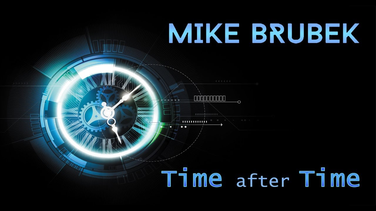 Mike Brubek – Time After Time