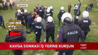 """Erzurum'da Aşiret Kavgası: """"İki Kişiyi Öldürüp İş Yerini Kurşunladılar"""""""