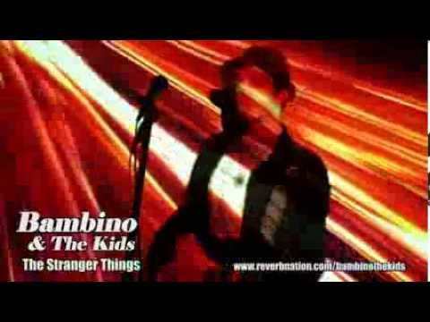 Bambino & the Kids- The Stranger Things
