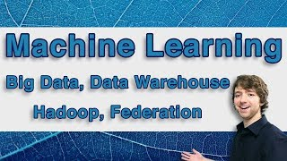 Machine Learning and Predictive Analytics - Big Data, Data Warehouse, Hadoop, Federation