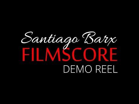 Santiago Barx  Filmscore | Demo Reel
