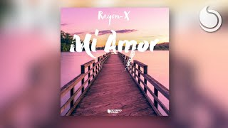 Rayon-X - Mi Amor (Official Audio)