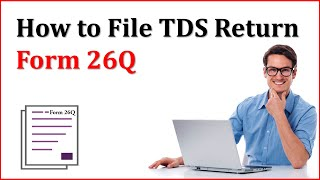 How to File TDS Return FORM 26Q | TDS Return other than Salary
