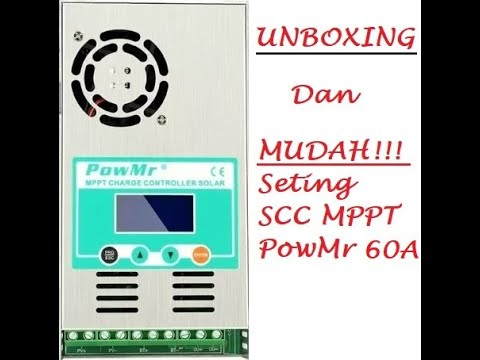 Unboxing dan Mudah setting SCC MPPT PowMr 60A