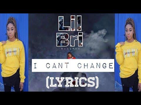 Lil Bri - I Cant Change (Lyrics)