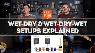 Wet Dry & Wet Dry Wet Amp & FX Setups Explained – That Pedal Show