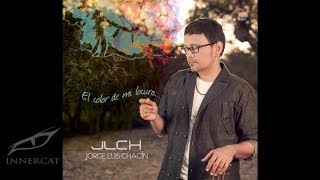 Tu Naciste Para Mi (Audio) - Jorge Luis Chacín  (Video)