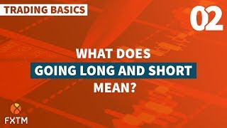 What Does Going Long and Short Mean?