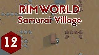 Crawling Out - RimWorld Samurai Village Ep12