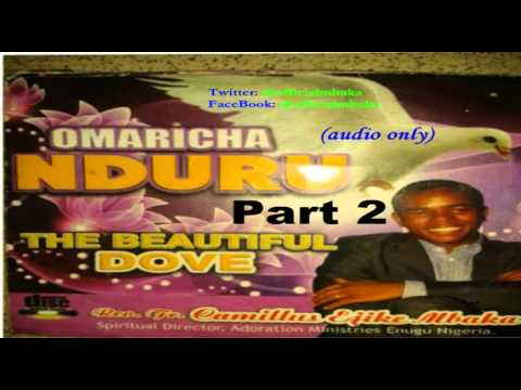 Ọmarịcha Nduru (The Beautiful Dove) Part 2 - Official Mbaka