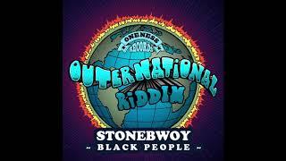 Stonebwoy   Black People   Outernational Riddim