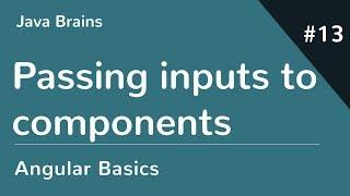 Angular 6 Basics 13 - Passing inputs to components