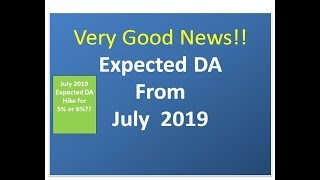 Expected DA From  July  2019 | Good News | 5% or 6%