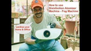 How to use Disinfection Atomizer Machine Fog Machine by Gadget guru Yatin Shah