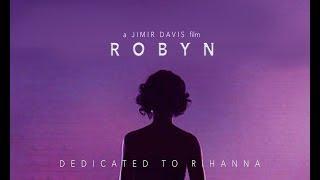 ROBYN   Rihanna Documentary