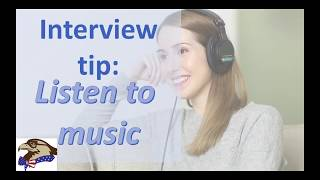 Interview tip: Listen to your favorite song